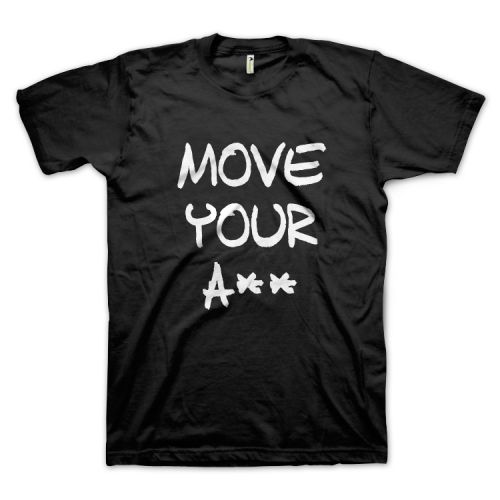 Move Your A**