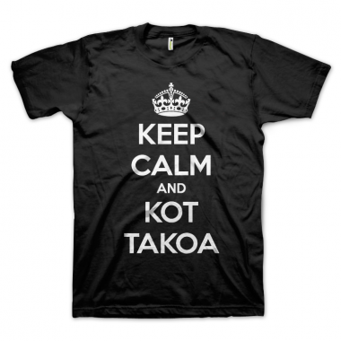 Keep Calm And Kot Takoa
